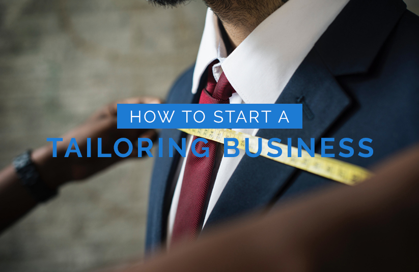 How To Start a Tailoring Business