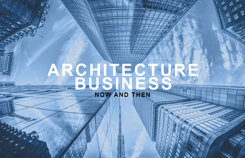 Architecture Business -- Now and Then