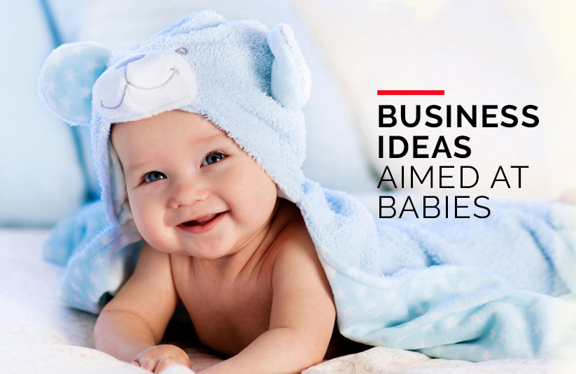 Business Ideas Aimed at Babies