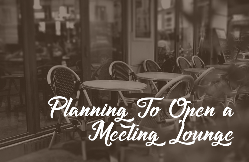 Planning To Open a Meeting Lounge Or Cafe