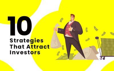 10 Strategies That Attract Investors
