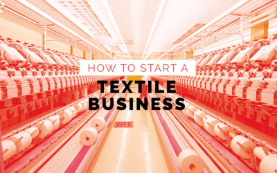 How To Start A Textile Business?