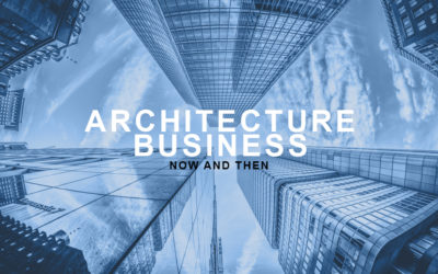 Architecture Business — Now and Then