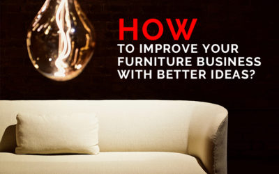 How to Improve Your Furniture Business?