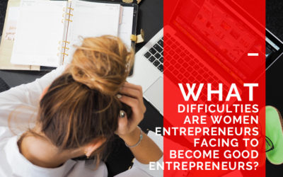 Difficulties Faced by Women Entrepreneurs