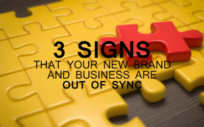 3 Signs that your new brand and business are out of sync