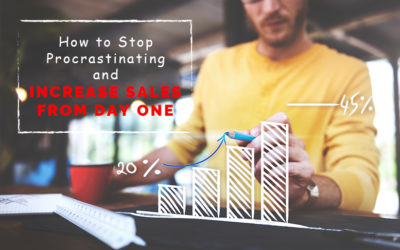 How to Stop Procrastinating and Increase Sales from Day One