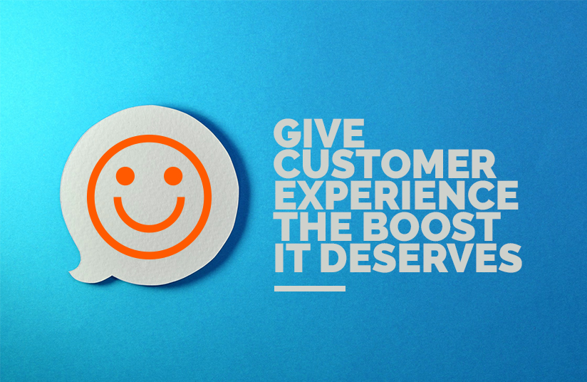 Give Customer Experience the Boost it Deserves