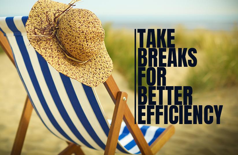 Take Breaks for Better Efficiency