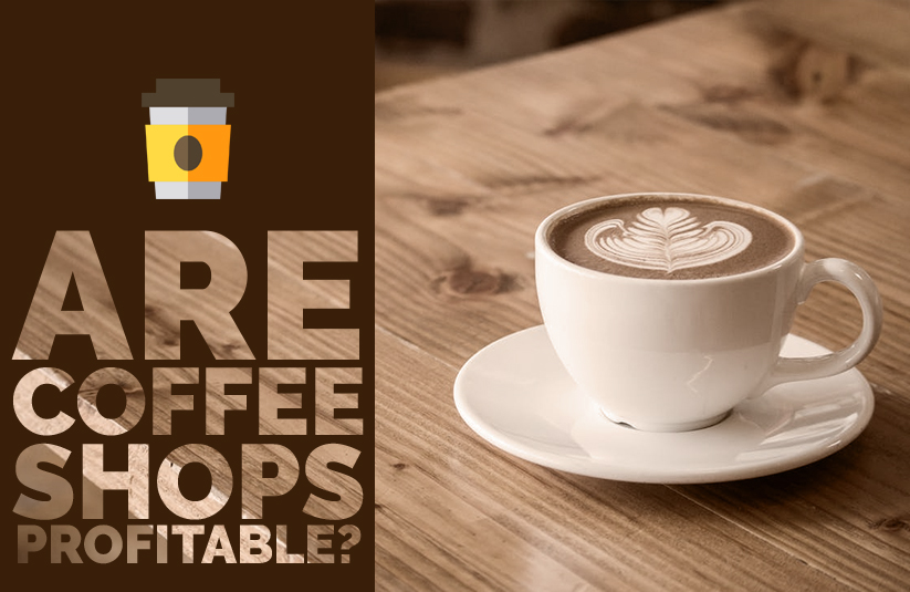 Are Coffee Shops Profitable?