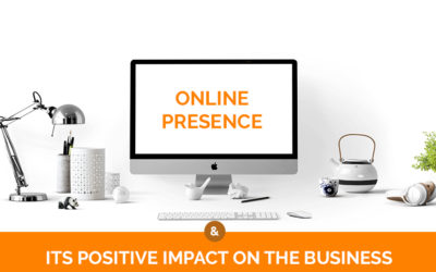 Online Presence and Its Positive Impact on Business