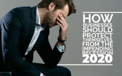How Businesses Should Protect Themselves from the Impending Recession 2020?