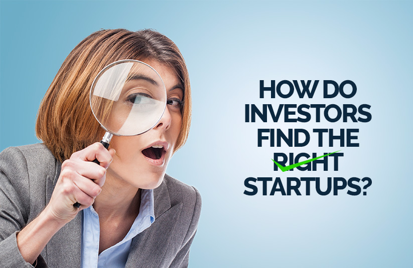 How Do Investors Find The Right Startups?