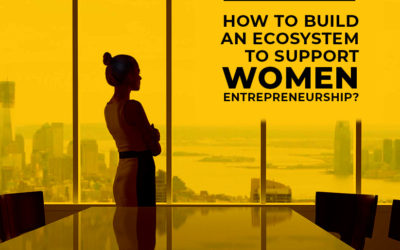 How to Build an Ecosystem to Support Women?