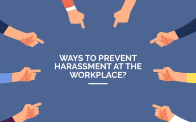 Ways to Prevent Harassment at the Workplace