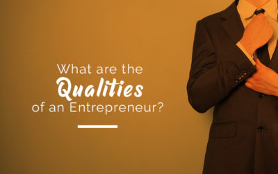 What Are the Qualities of An Entrepreneur?