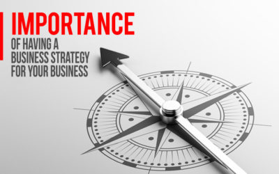 Importance of Having A Business Strategy For Your Business