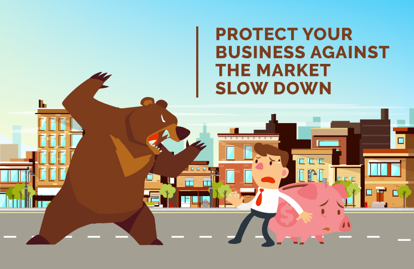 Protect Your Business Against the Market Slow Down