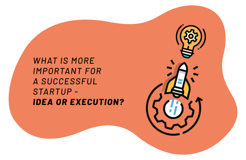 Idea or Execution