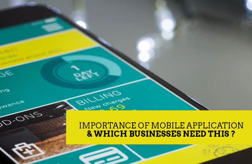 Importance of Mobile Application & Which Businesses Need This?
