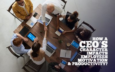 How a ceo's character impacts employees motivation and productivity