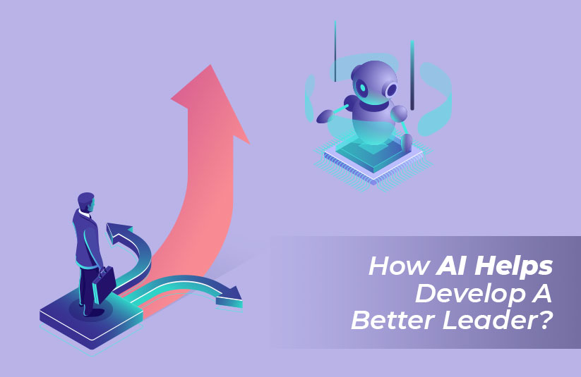 How AI Helps Develop A Better Leader?