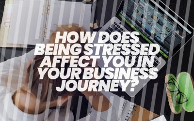 How Does Being Stressed Affect You in Your Business Journey