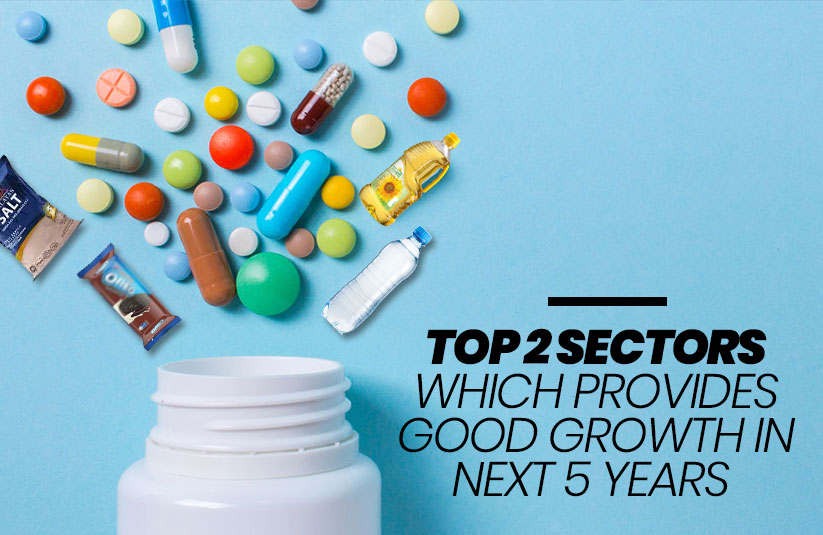 Top 2 Sectors Which Provide Good Growth in the Next 5 Years