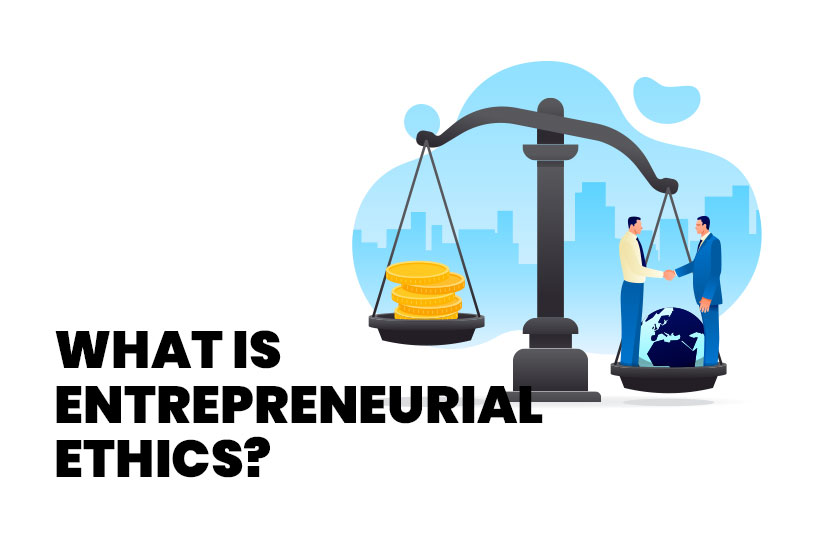 What is Entrepreneurial Ethics?
